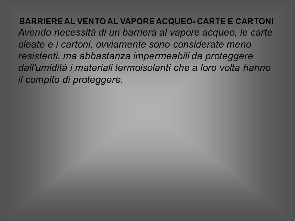 BARRIERE AL VENTO AL VAPORE ACQUEO- CARTE E CARTONI