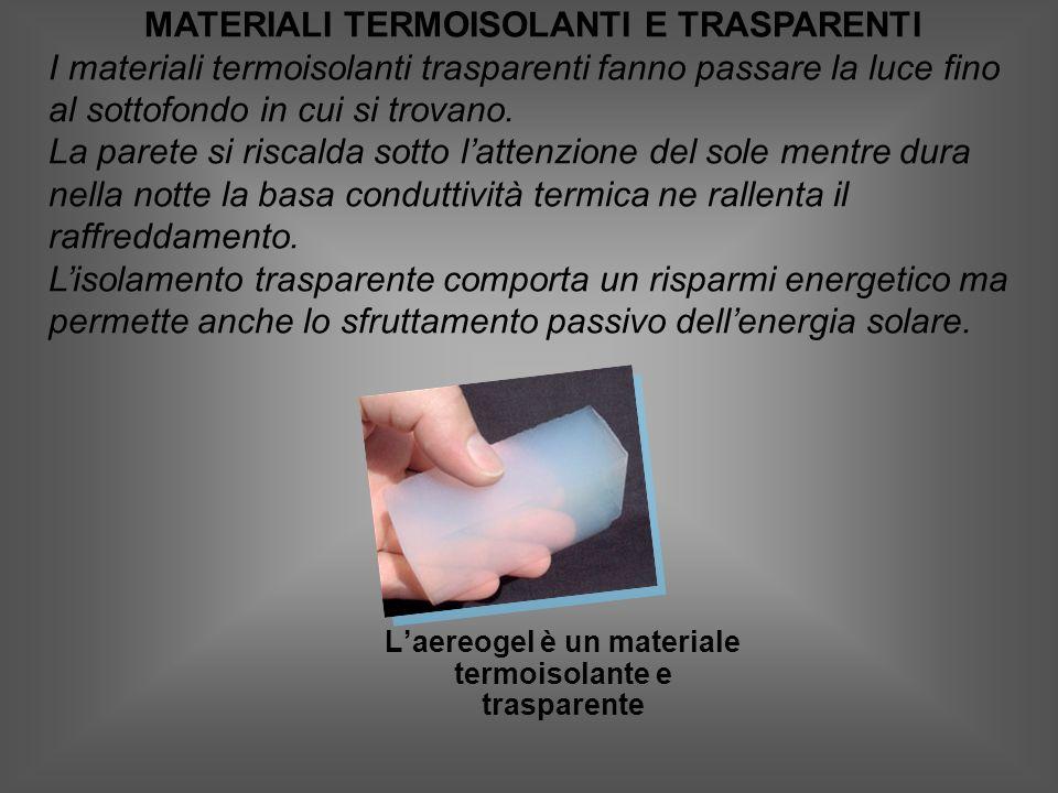 L'aereogel è un materiale termoisolante e trasparente