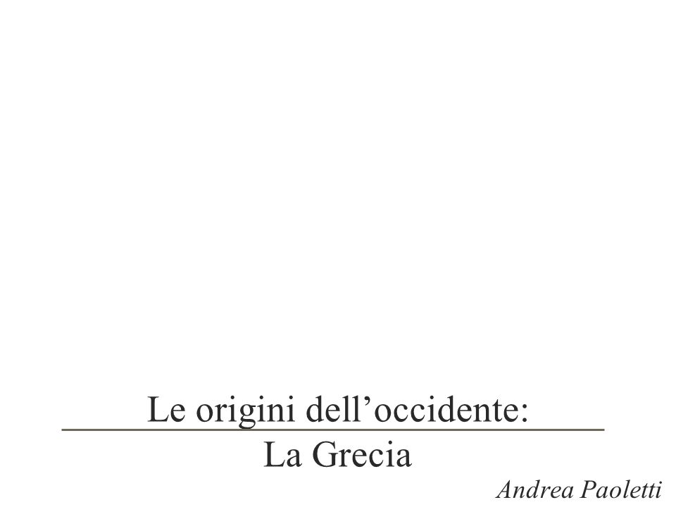Le origini dell'occidente: La Grecia
