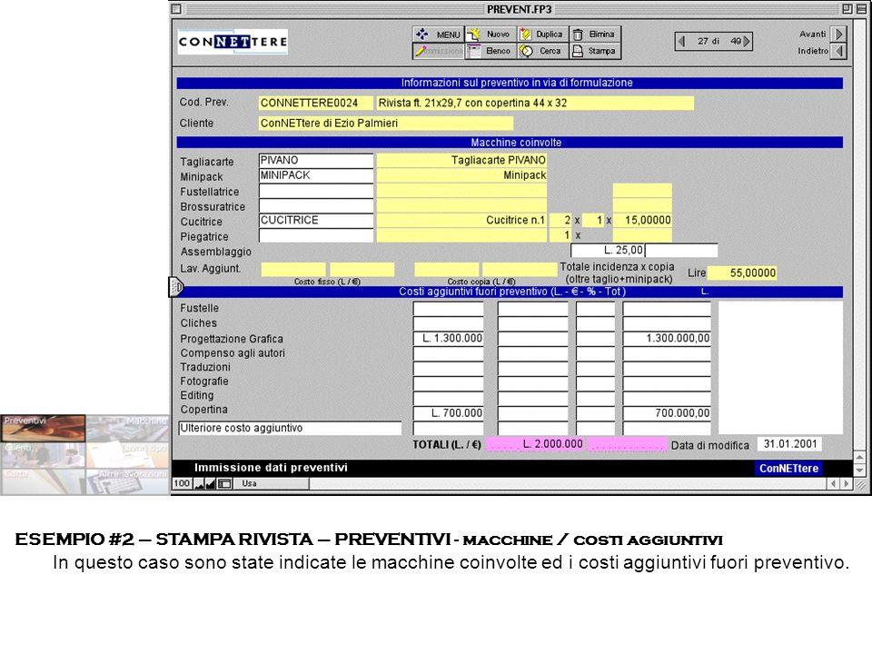 ESEMPIO #2 – STAMPA RIVISTA – PREVENTIVI - macchine / costi aggiuntivi