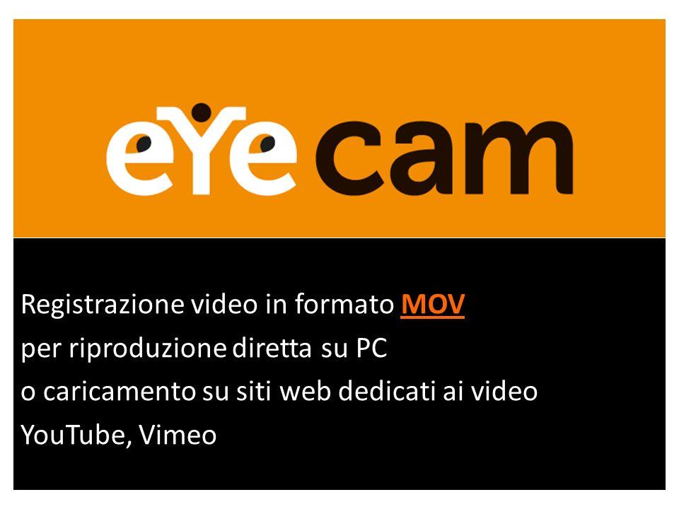 Registrazione video in formato MOV per riproduzione diretta su PC o caricamento su siti web dedicati ai video YouTube, Vimeo