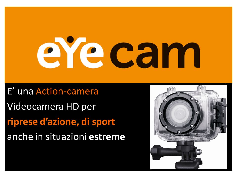 E' una Action-camera Videocamera HD per riprese d'azione, di sport anche in situazioni estreme