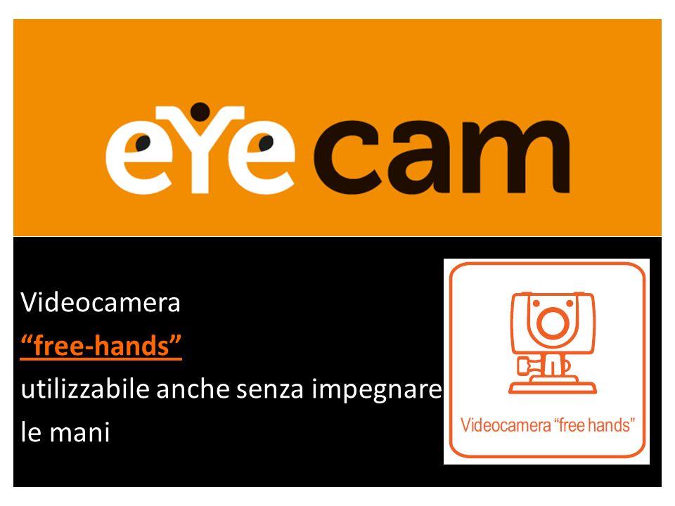 Videocamera free-hands utilizzabile anche senza impegnare le mani