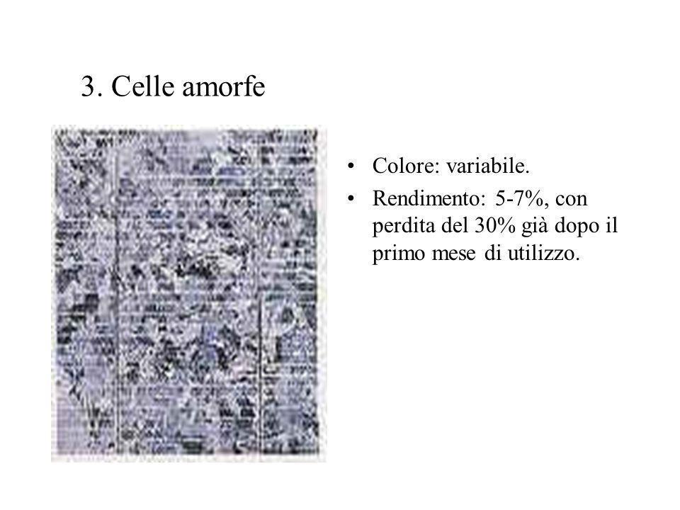 3. Celle amorfe Colore: variabile.