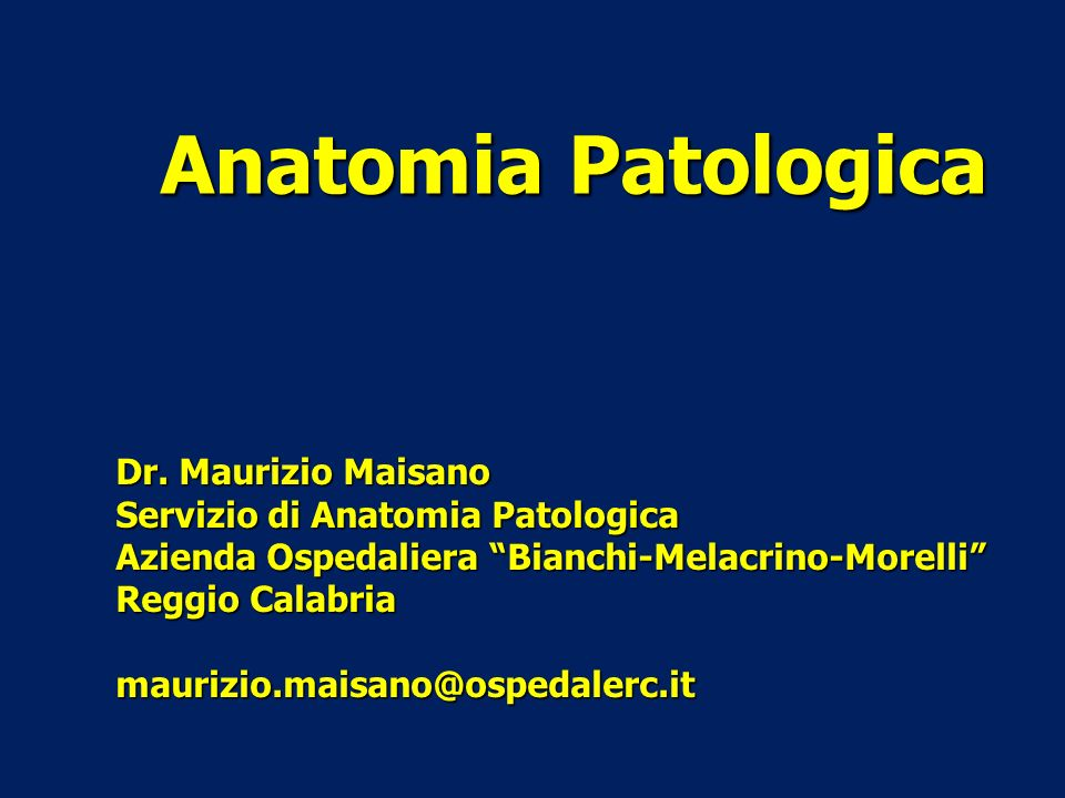 Anatomia Patologica Dr. Maurizio Maisano