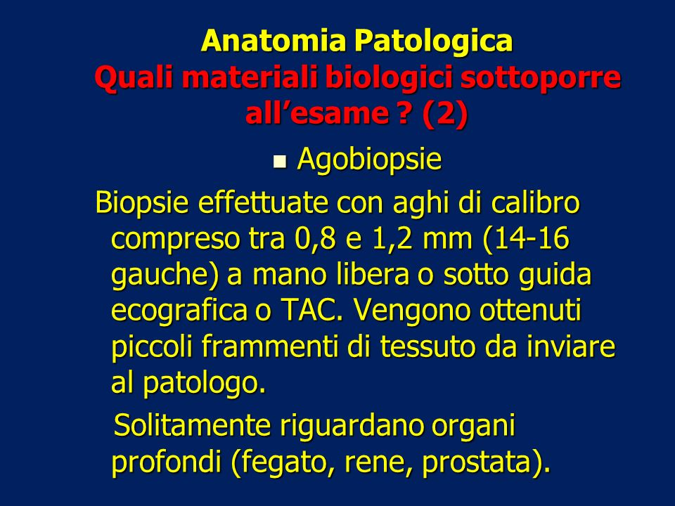 Anatomia Patologica Quali materiali biologici sottoporre all'esame (2)