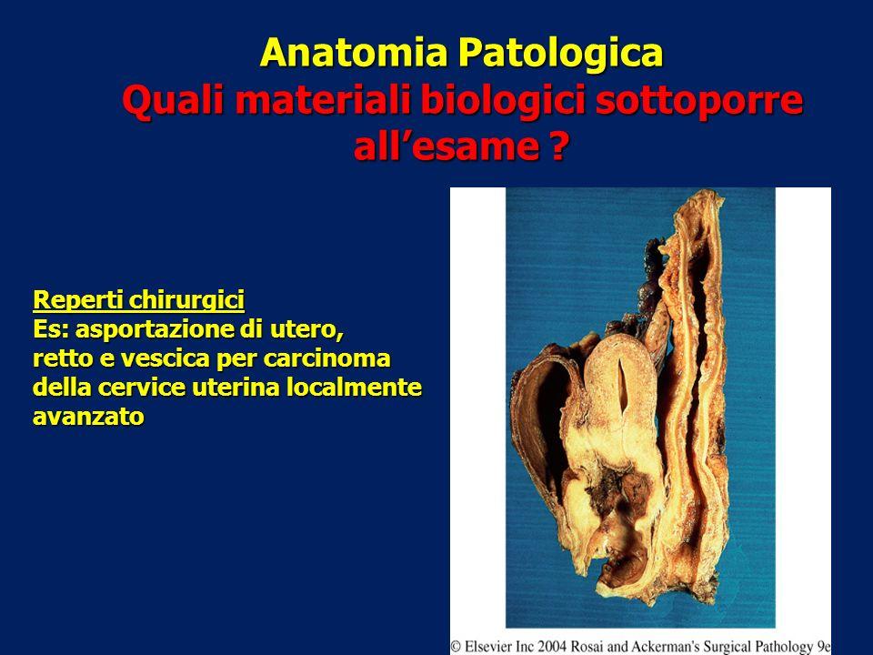 Anatomia Patologica Quali materiali biologici sottoporre all'esame