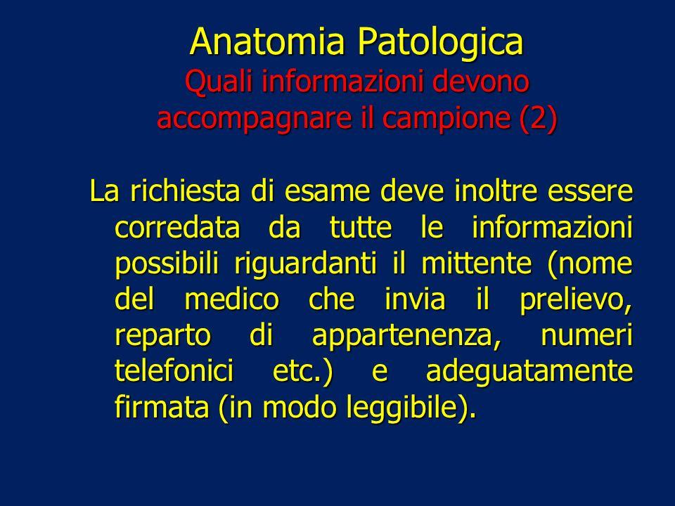 Anatomia Patologica Quali informazioni devono accompagnare il campione (2)