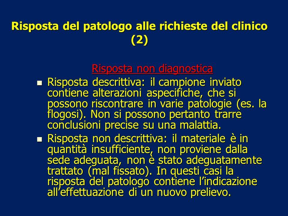 Risposta del patologo alle richieste del clinico (2)