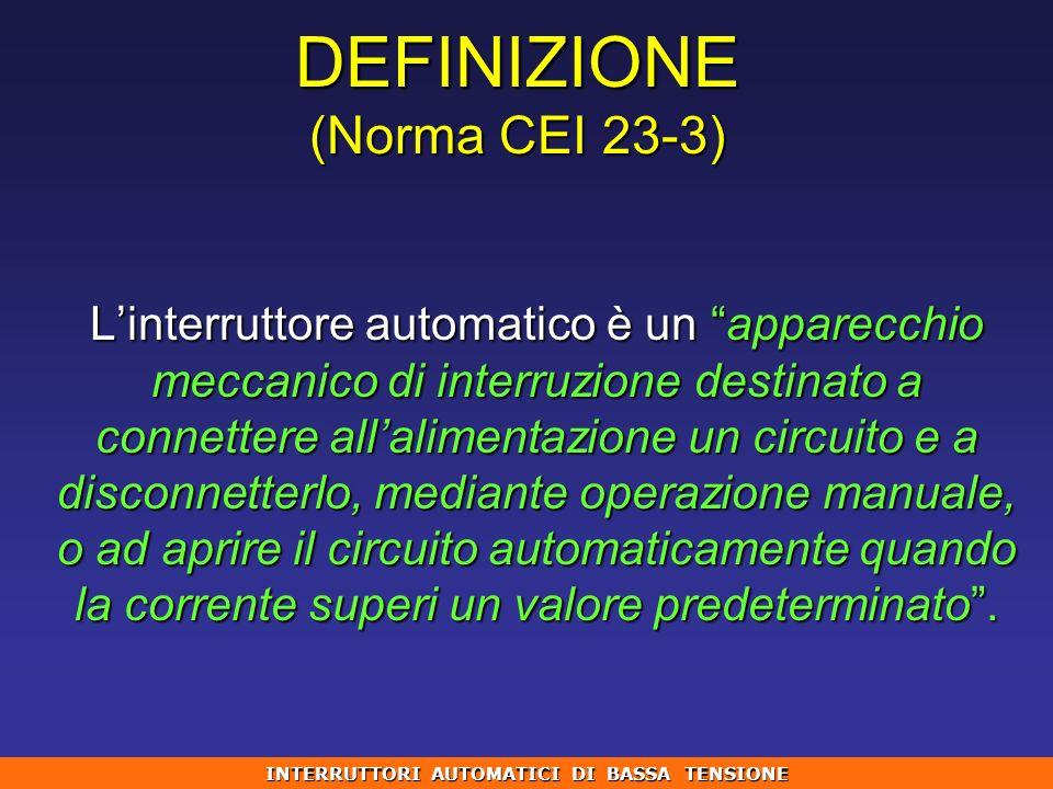 DEFINIZIONE (Norma CEI 23-3)