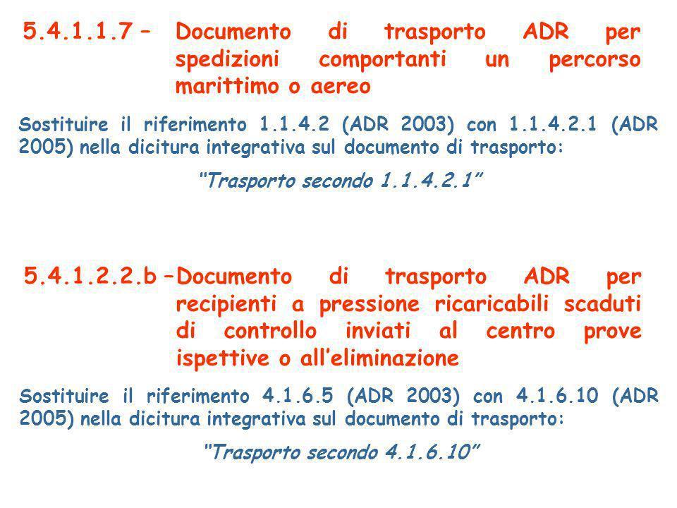 5.4.1.1.7 – Documento di trasporto ADR per spedizioni comportanti un percorso marittimo o aereo