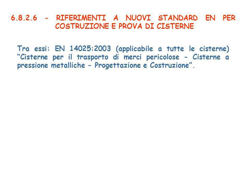 6.8.2.6 - RIFERIMENTI A NUOVI STANDARD EN PER COSTRUZIONE E PROVA DI CISTERNE