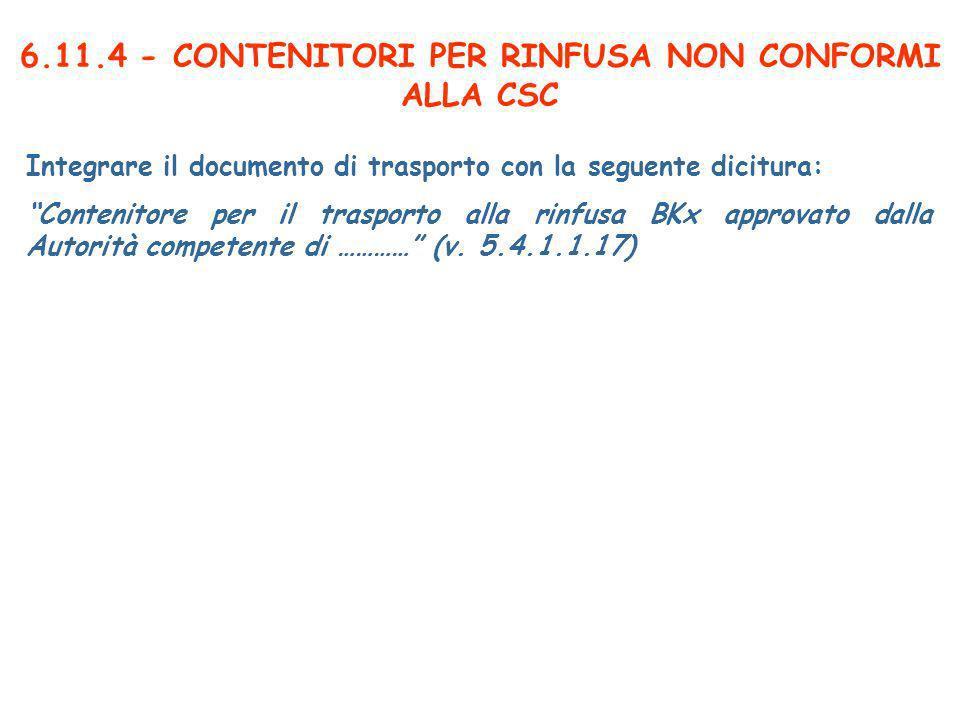 6.11.4 - CONTENITORI PER RINFUSA NON CONFORMI ALLA CSC