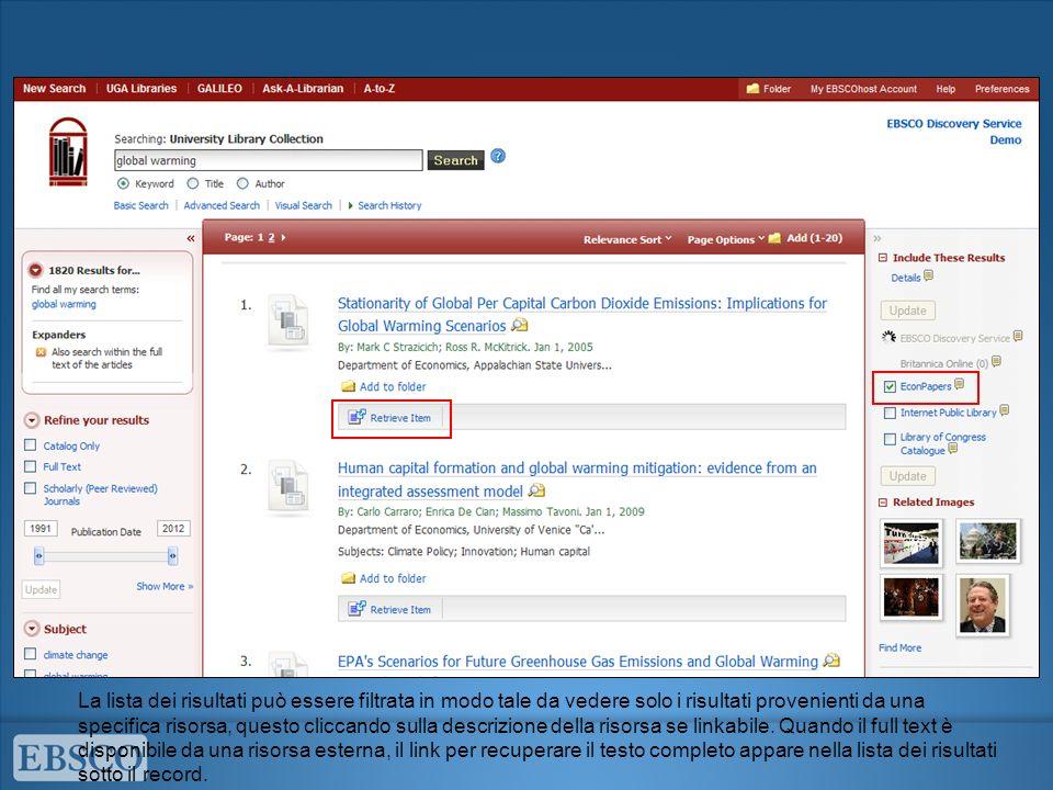 La lista dei risultati può essere filtrata in modo tale da vedere solo i risultati provenienti da una specifica risorsa, questo cliccando sulla descrizione della risorsa se linkabile.