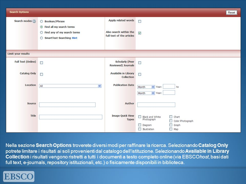 Nella sezione Search Options troverete diversi modi per raffinare la ricerca.