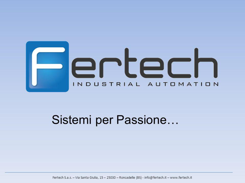 Sistemi per Passione… Fertech S.a.s.