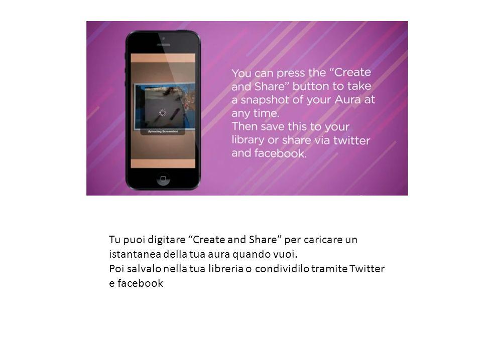 Tu puoi digitare Create and Share per caricare un istantanea della tua aura quando vuoi.