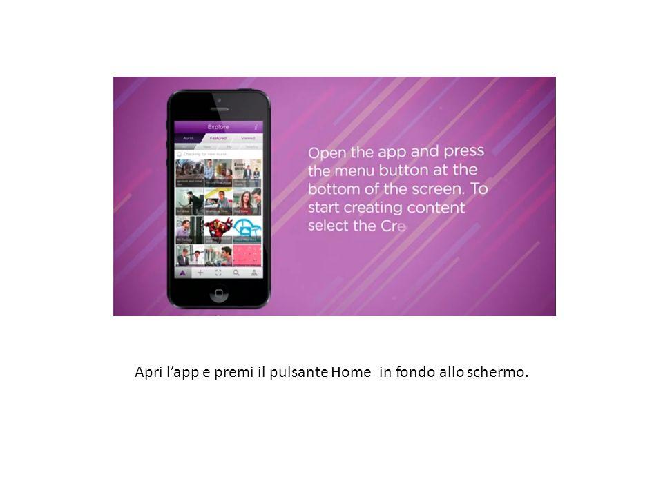 Step 2 Apri l'app e premi il pulsante Home in fondo allo schermo.
