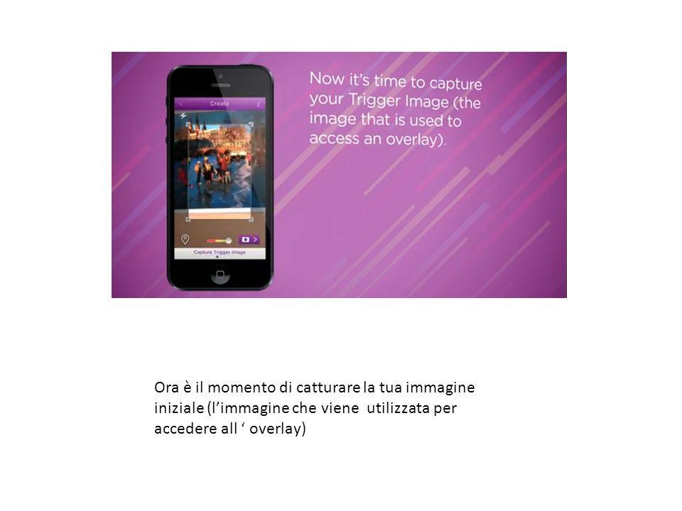 Ora è il momento di catturare la tua immagine iniziale (l'immagine che viene utilizzata per accedere all ' overlay)