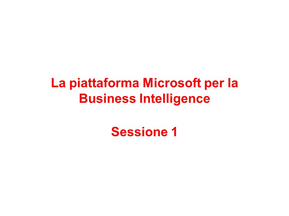 La piattaforma Microsoft per la Business Intelligence