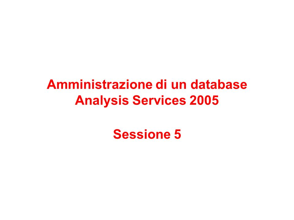Amministrazione di un database Analysis Services 2005
