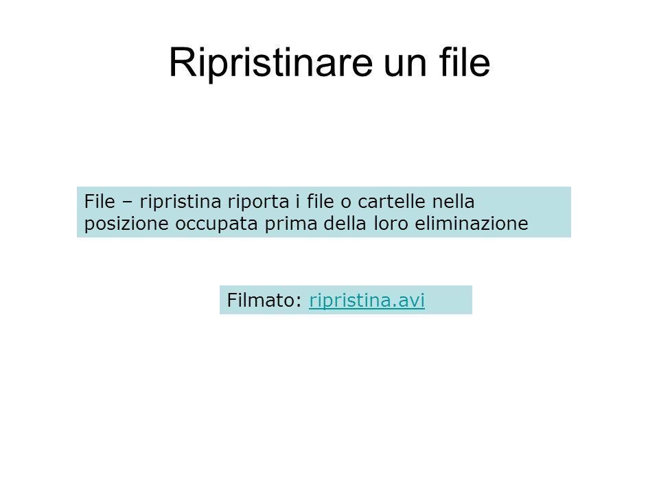 Ripristinare un file File – ripristina riporta i file o cartelle nella posizione occupata prima della loro eliminazione.
