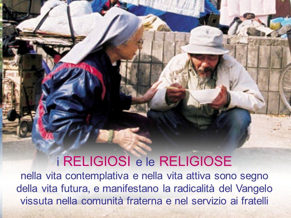 i RELIGIOSI e le RELIGIOSE