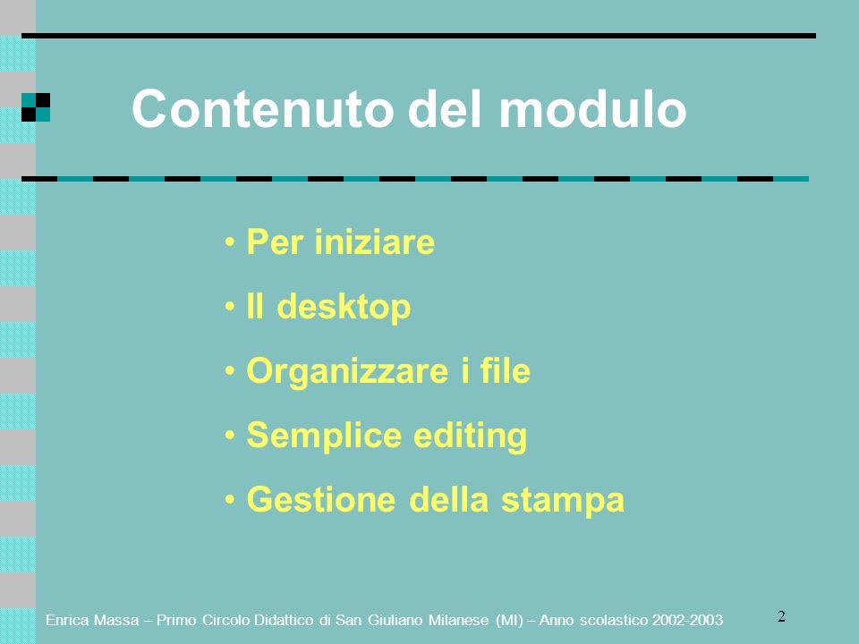 Contenuto del modulo • Per iniziare • Il desktop • Organizzare i file
