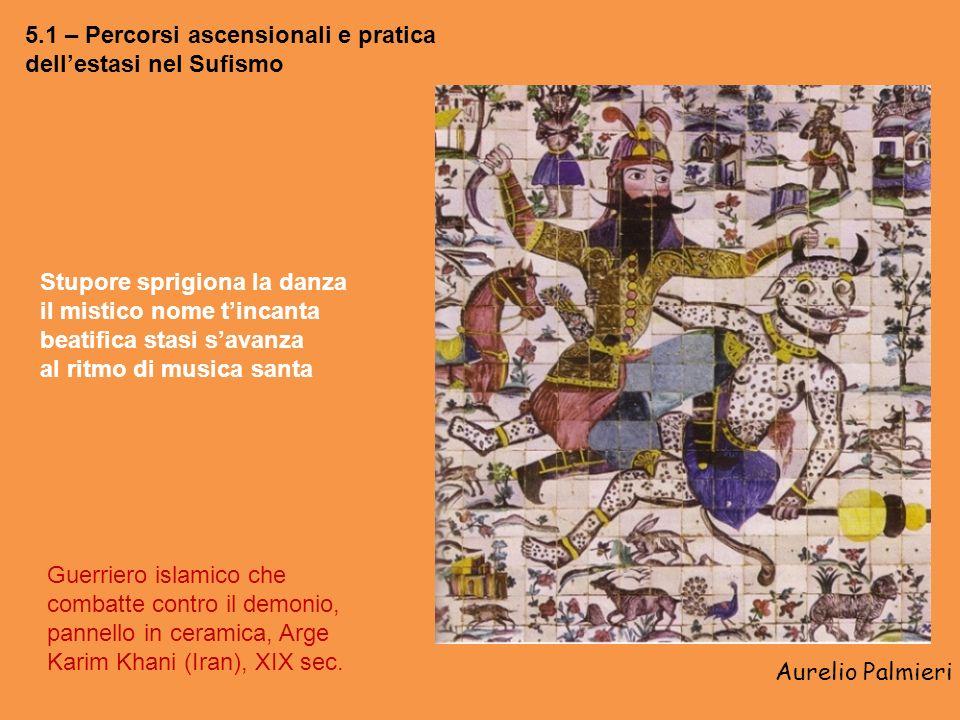 5.1 – Percorsi ascensionali e pratica dell'estasi nel Sufismo