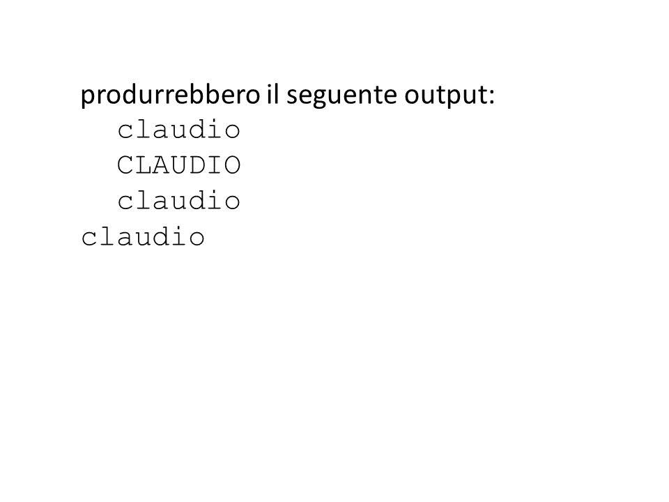 produrrebbero il seguente output: