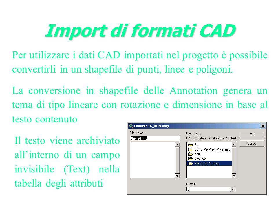 Import di formati CAD Per utilizzare i dati CAD importati nel progetto è possibile convertirli in un shapefile di punti, linee e poligoni.