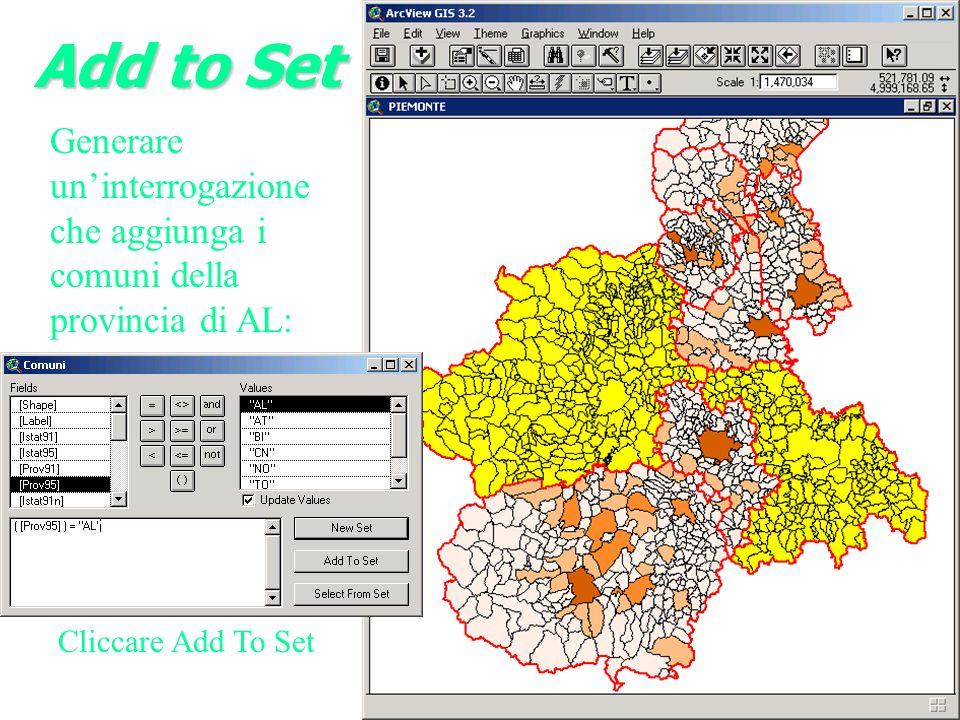 Add to Set Generare un'interrogazione che aggiunga i comuni della provincia di AL: Cliccare Add To Set.