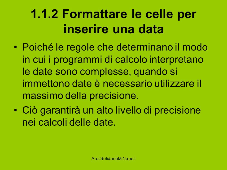 1.1.2 Formattare le celle per inserire una data