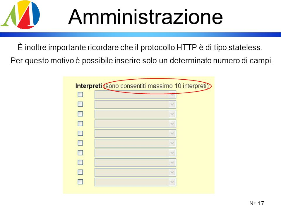 Amministrazione È inoltre importante ricordare che il protocollo HTTP è di tipo stateless.