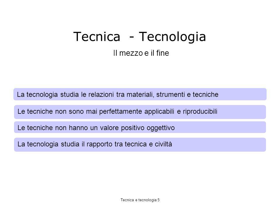 Tecnica - Tecnologia Il mezzo e il fine