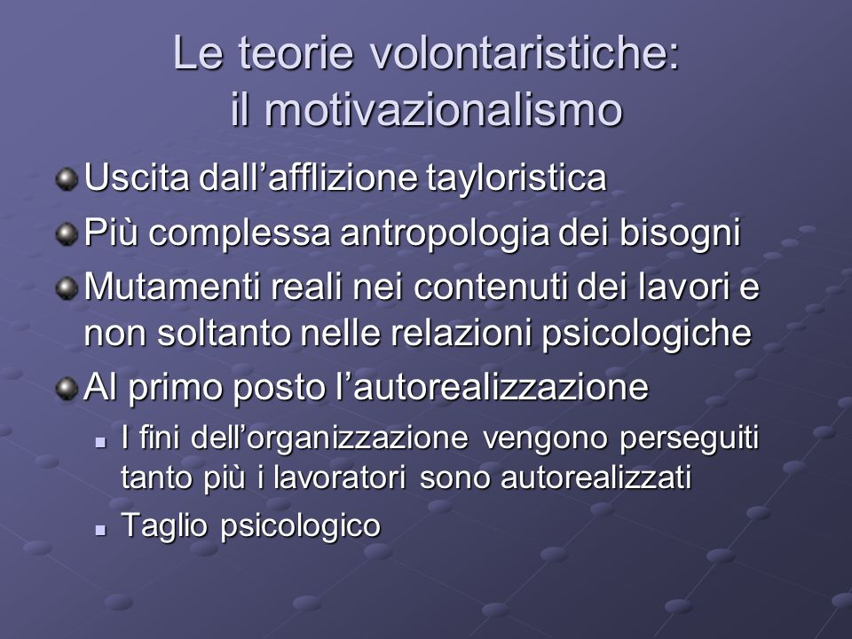 Le teorie volontaristiche: il motivazionalismo