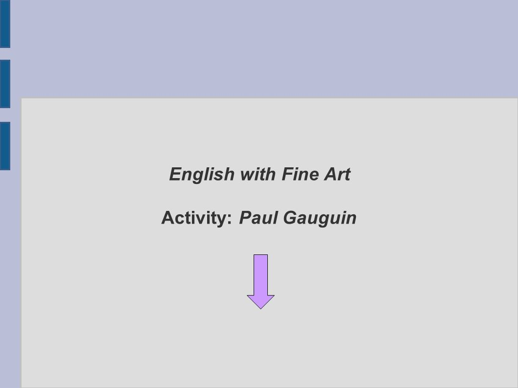 English with Fine Art Activity: Paul Gauguin