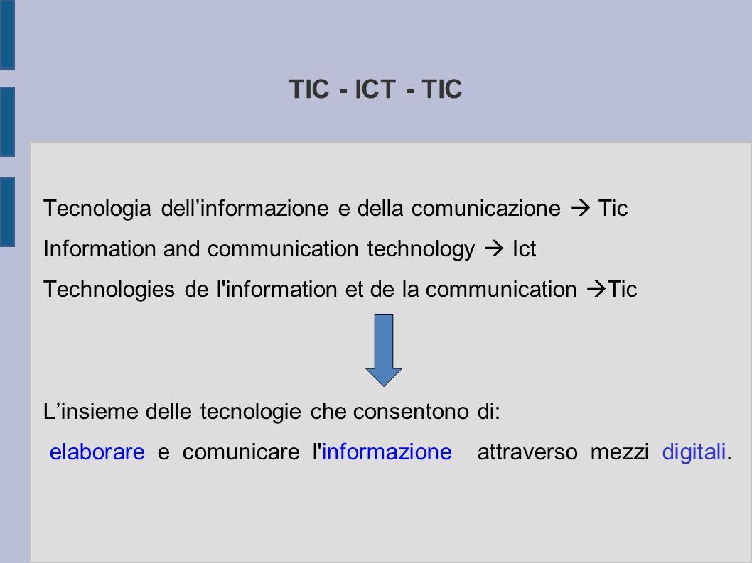 TIC - ICT - TIC Tecnologia dell'informazione e della comunicazione  Tic. Information and communication technology  Ict.