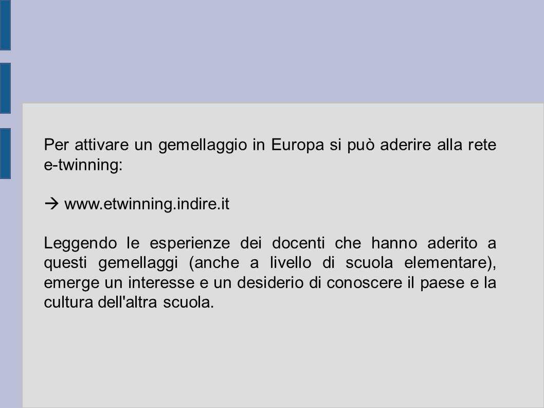Per attivare un gemellaggio in Europa si può aderire alla rete e-twinning: