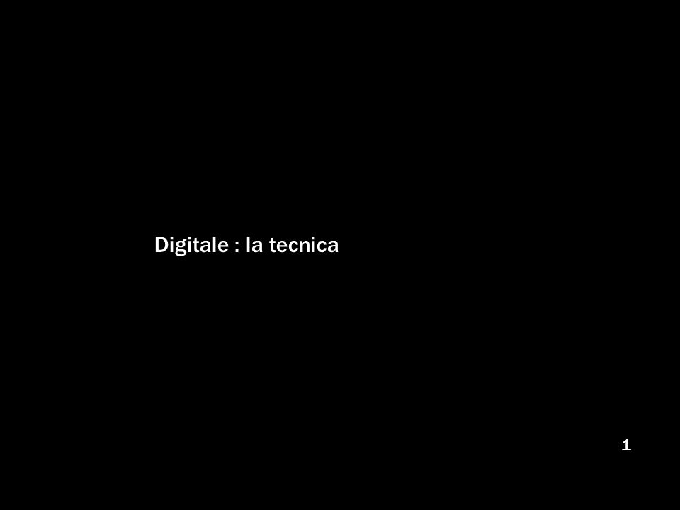 Digitale : la tecnica