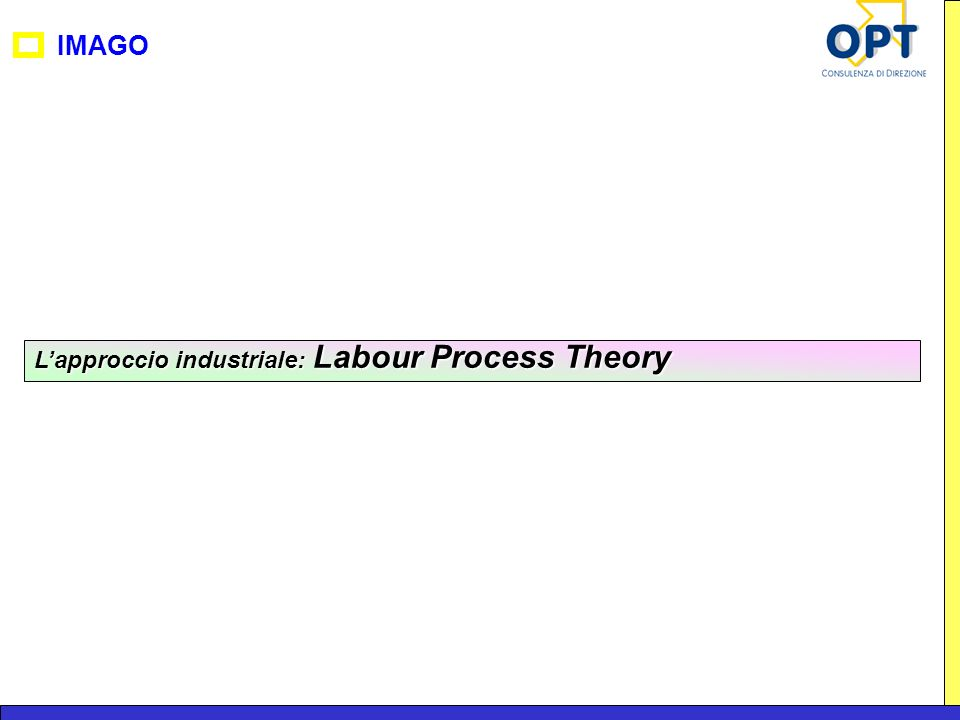 L'approccio industriale: Labour Process Theory