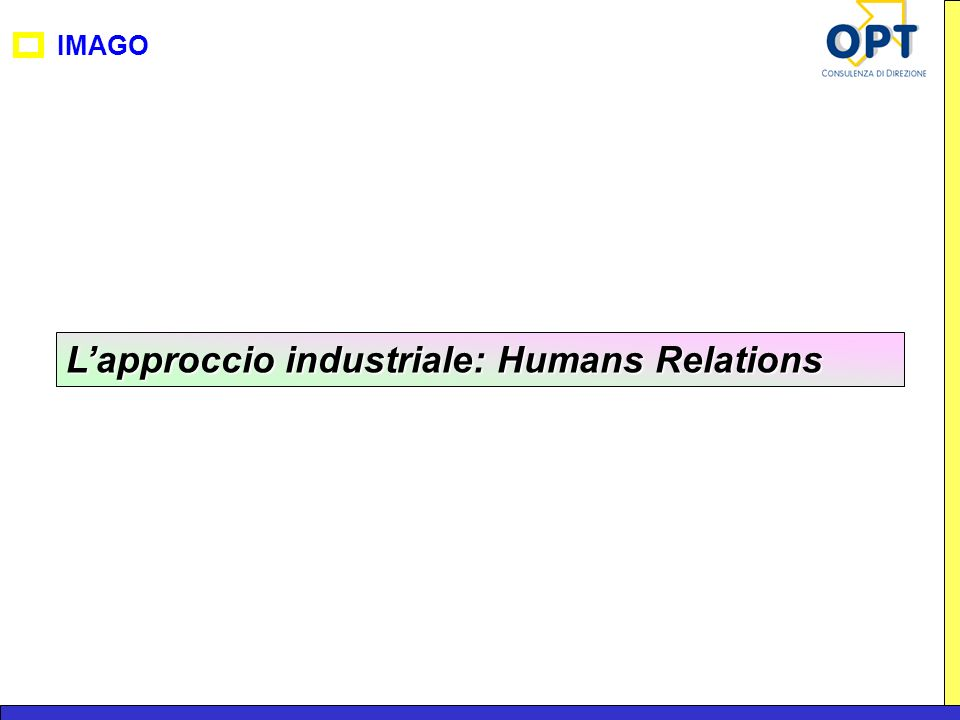 L'approccio industriale: Humans Relations