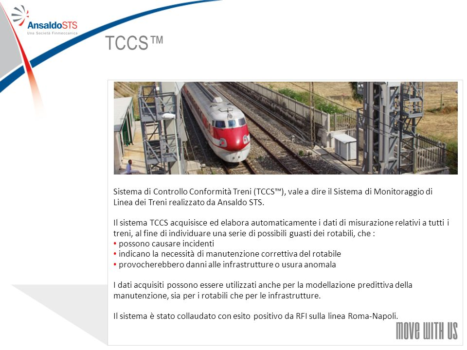 TCCS™ Sistema di Controllo Conformità Treni (TCCS™), vale a dire il Sistema di Monitoraggio di Linea dei Treni realizzato da Ansaldo STS.