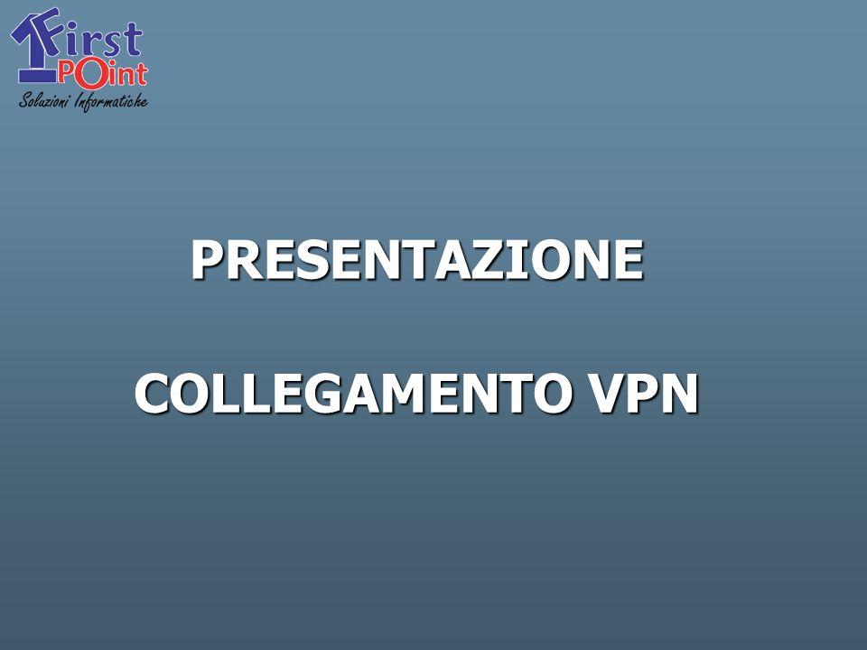 PRESENTAZIONE COLLEGAMENTO VPN