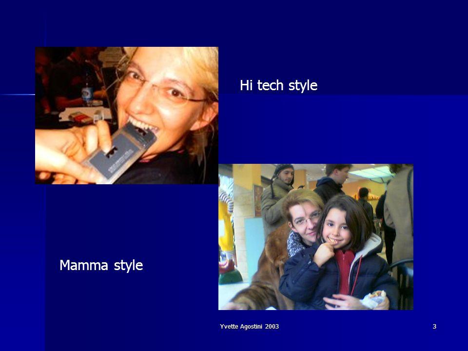 Hi tech style Mamma style Yvette Agostini 2003
