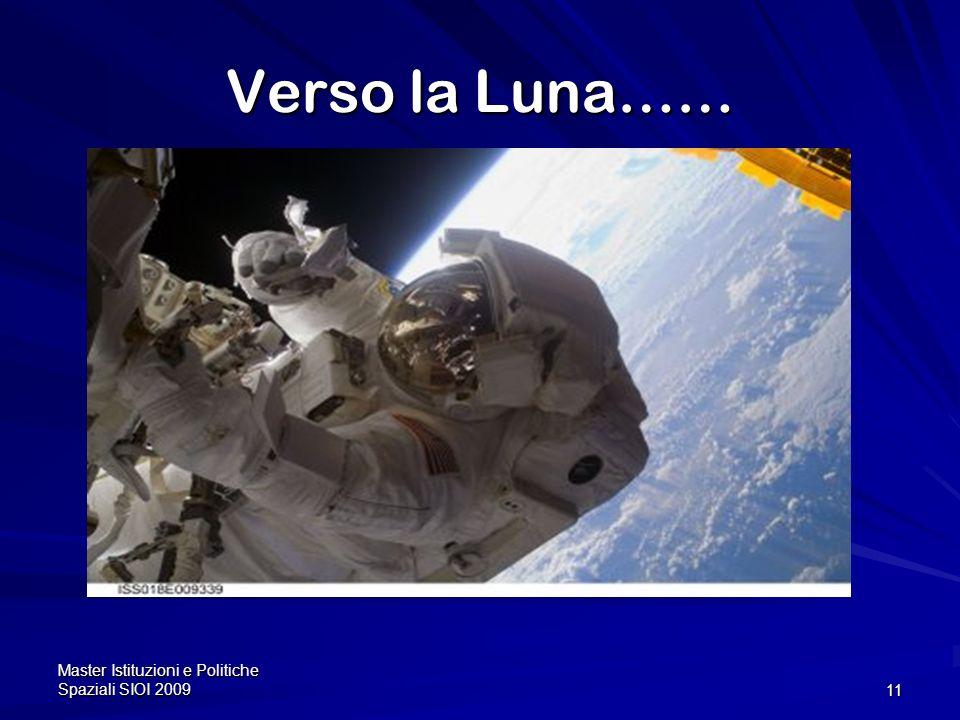 Verso la Luna…… Master Istituzioni e Politiche Spaziali SIOI 2009