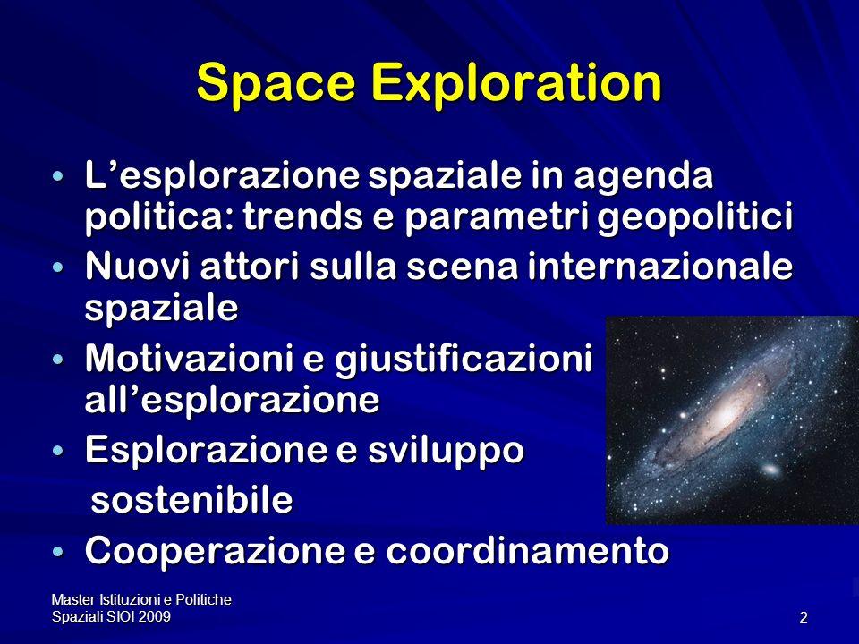 Space Exploration L'esplorazione spaziale in agenda politica: trends e parametri geopolitici. Nuovi attori sulla scena internazionale spaziale.