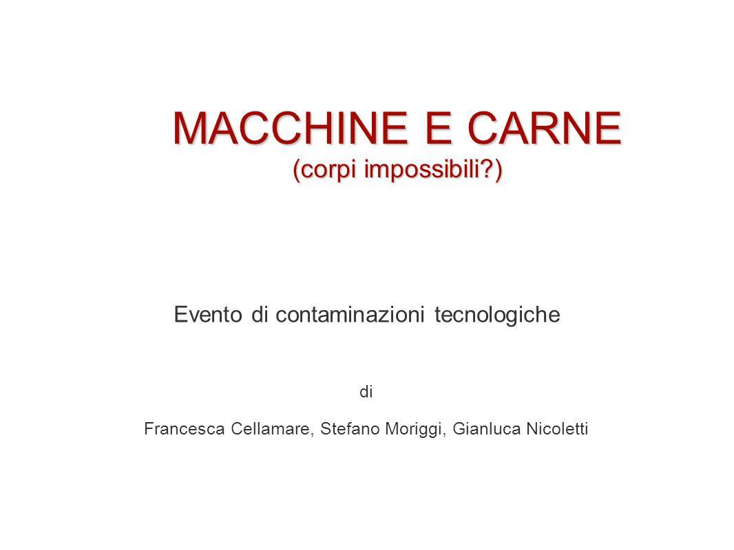 MACCHINE E CARNE (corpi impossibili )