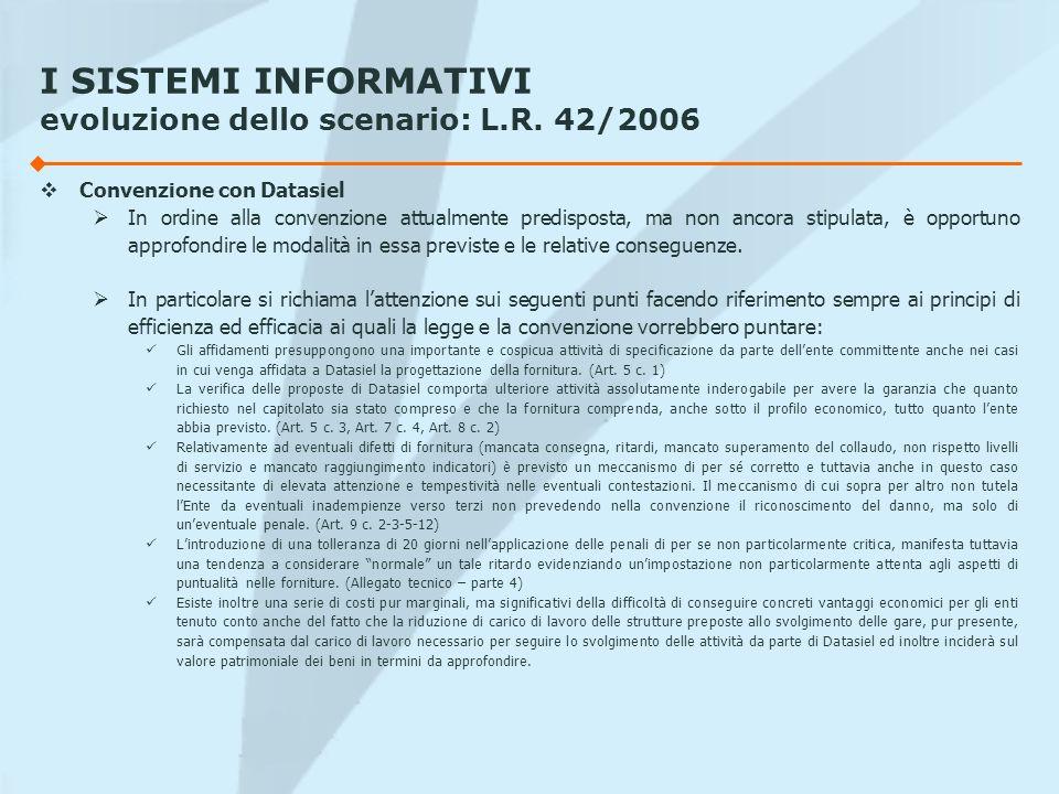 I SISTEMI INFORMATIVI evoluzione dello scenario: L.R. 42/2006