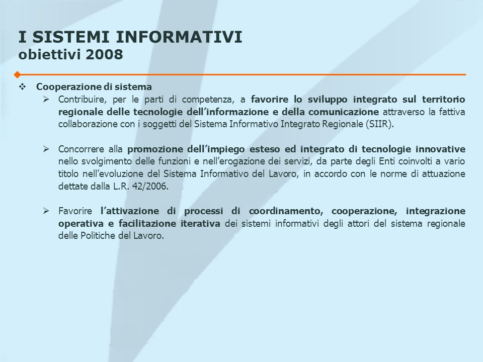 I SISTEMI INFORMATIVI obiettivi 2008
